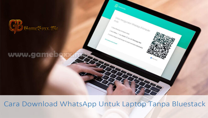 Cara Download WhatsApp Untuk Laptop