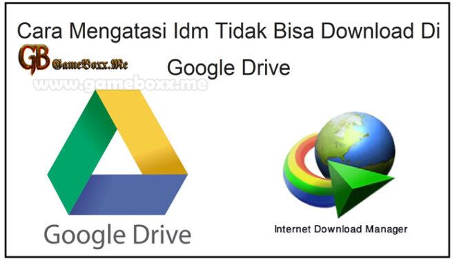 Cara Mengatasi Idm Tidak Bisa Download Di Google Drive