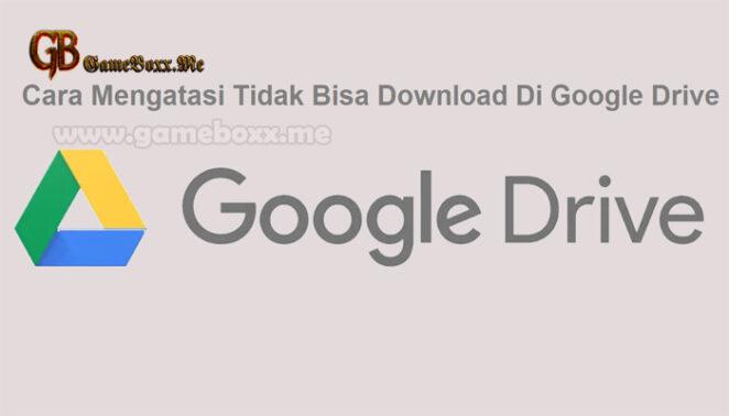 Cara Mengatasi Tidak Bisa Download Di Google Drive
