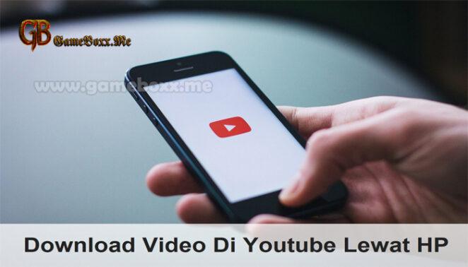 Download Video Di Youtube Lewat HP.jpg