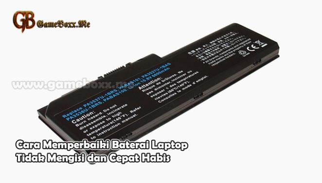 Cara Memperbaiki Baterai Laptop Tidak Mengisi dan Cepat Habis