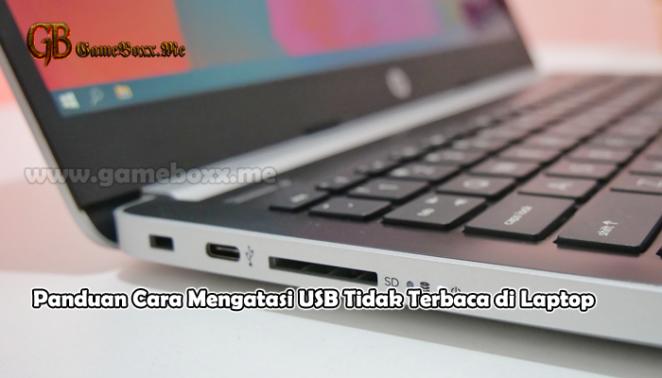 Panduan Cara Mengatasi USB Tidak Terbaca di Laptop