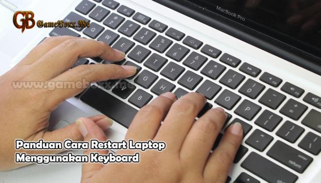 Panduan Cara Restart Laptop Menggunakan Keyboard