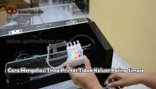 Cara Mengatasi Tinta Printer Tidak Keluar Paling Simple